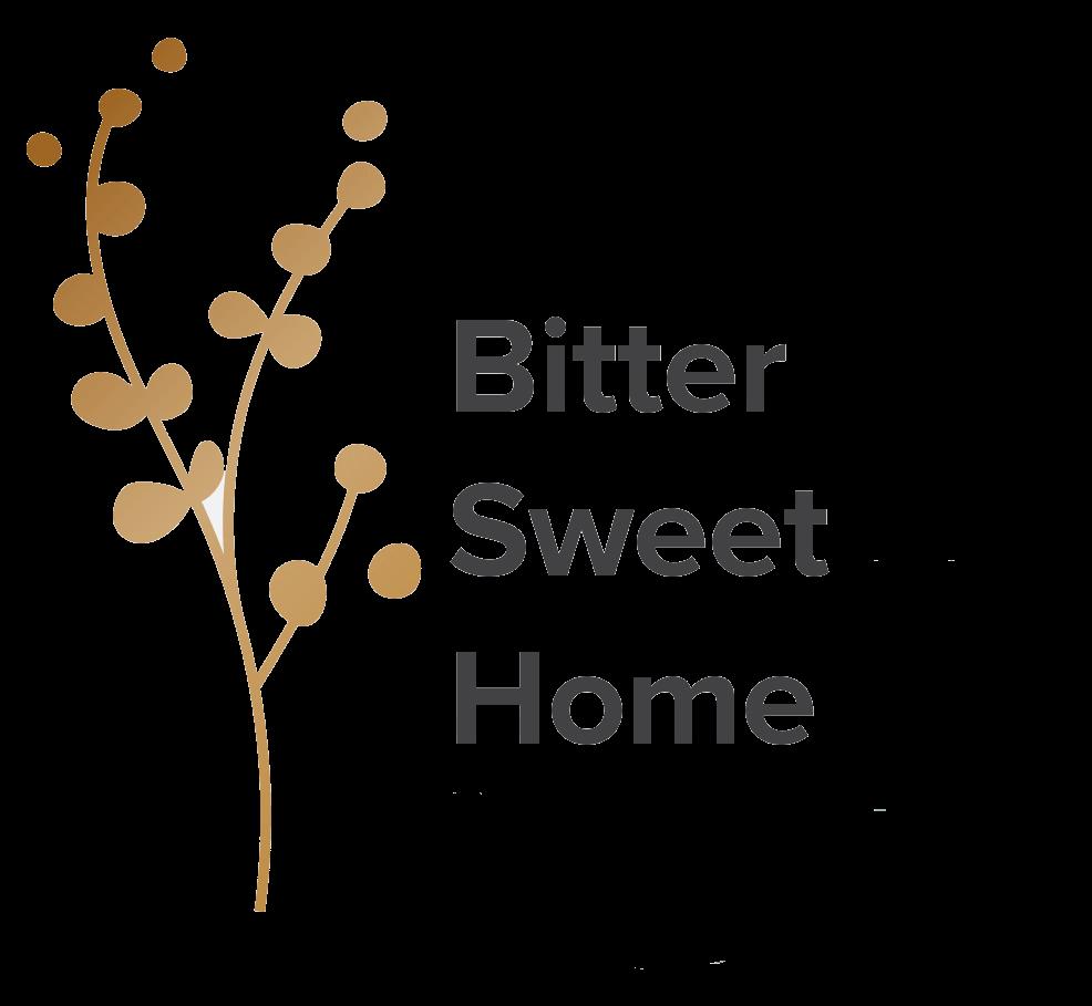 Bitter sweet home